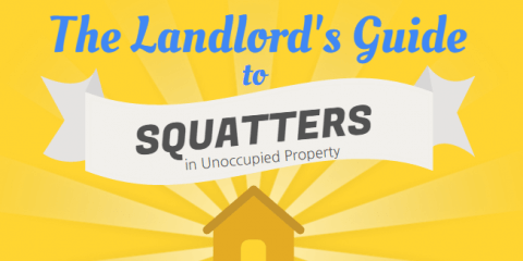 Landlord's Guide to Squatters in Unoccupied Property
