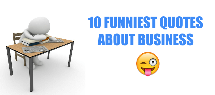 Funniest Business Quotes