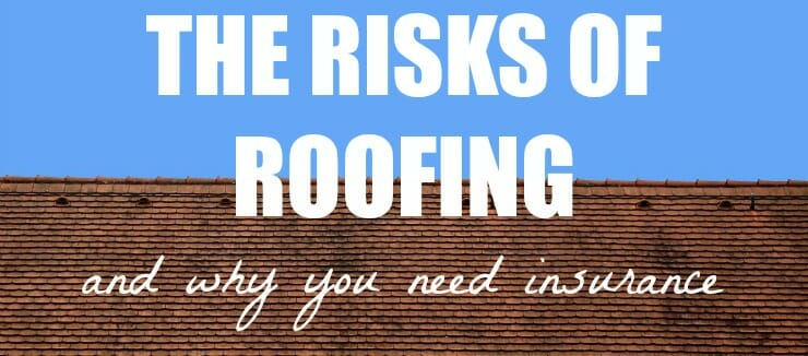 Risks Of Roofing